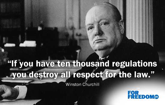 """If you have ten thousand regulations you destroy all respect for the law."" Winston Churchill"